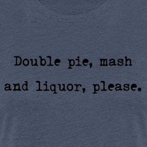 Pie n Mash - Women's Premium T-Shirt