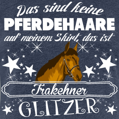 Trakehner Pferde - Frauen Premium T-Shirt
