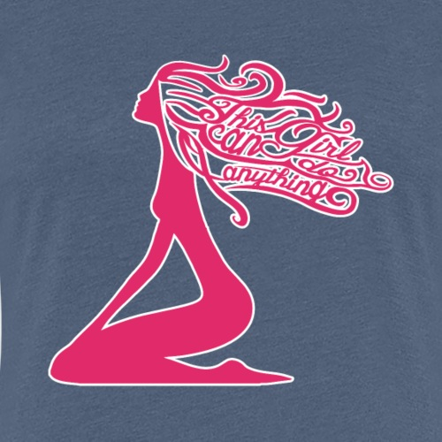 This Girl can do anything - Beauty - Women's Premium T-Shirt