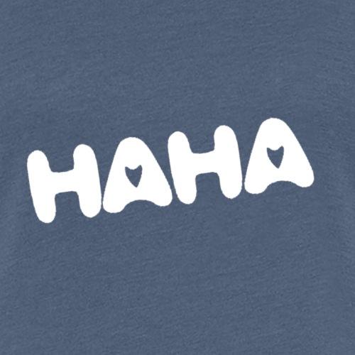 Süßes Motiv - HAHA weiß - Frauen Premium T-Shirt
