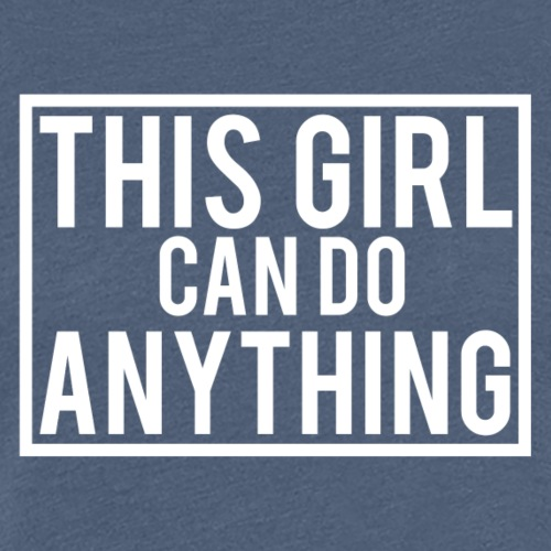 This Girl can do Anything - White Logo - Women's Premium T-Shirt