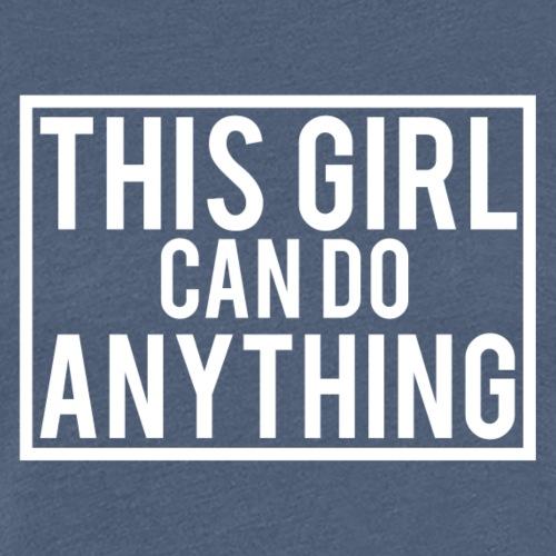 This Girl can do Anything - White Logo - Women's Premium T-Shirt