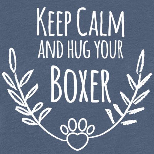 Keep calm and hug your boxer - Frauen Premium T-Shirt