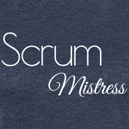 Scrum Mistress - Frauen Premium T-Shirt