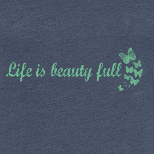 life is beauty full - T-shirt Premium Femme