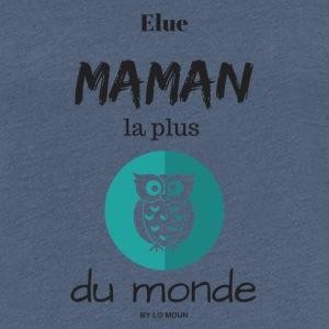 Elue maman la plus chouette du monde - T-shirt Premium Femme