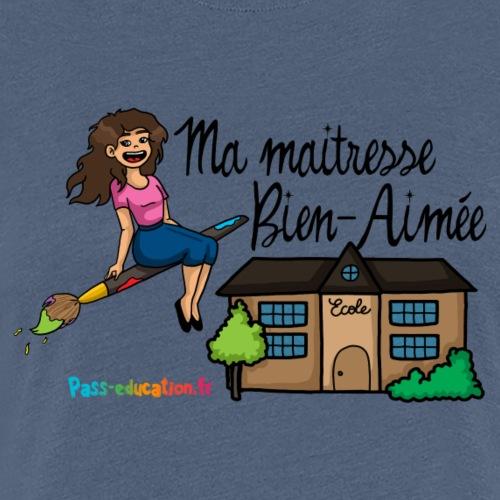 Ma maîtresse bien aimée-cadeau de fin d'année - T-shirt Premium Femme