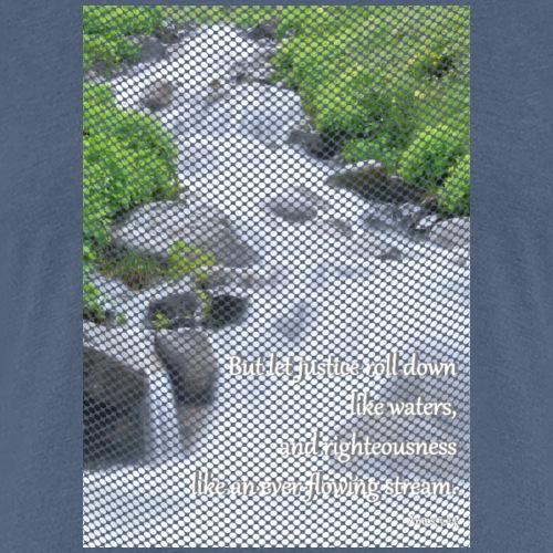 Amos 5:24 - Vrouwen Premium T-shirt