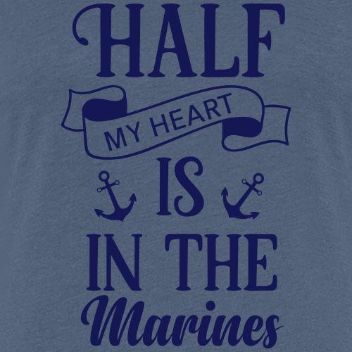 Half my heart is in Marines - Vrouwen Premium T-shirt
