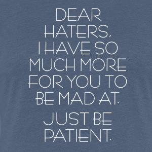 Dear Haters! - Women's Premium T-Shirt