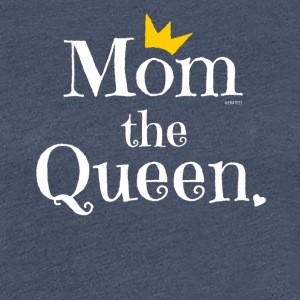 Mom the Queen Tshirt, Gift for Mom on Mother's Day - Frauen Premium T-Shirt