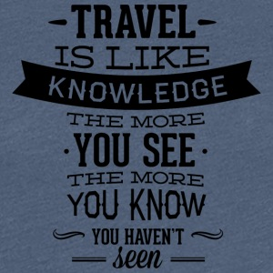 travel like knowledge - Women's Premium T-Shirt