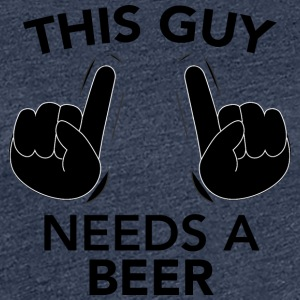 THIS GUY NEEDS A BEER black - Women's Premium T-Shirt