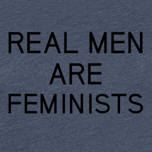 real_men_are_feminists - Maglietta Premium da donna