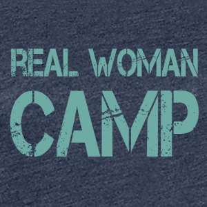 The real woman Camp - Women's Premium T-Shirt