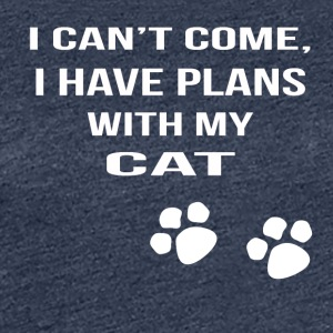 i cant i have plans with my cat - Frauen Premium T-Shirt