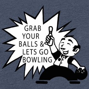 Bowling Grab Your Balls & Let's Go Bowling Retro - Women's Premium T-Shirt