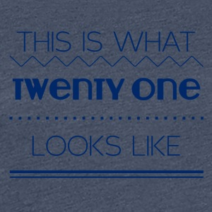 21 Birthday: This is what twenty one looks like - Women's Premium T-Shirt