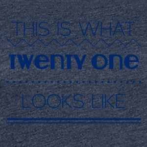21. Geburtstag: This is what twenty one looks like - Frauen Premium T-Shirt