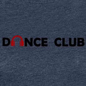 Dance Club - Vrouwen Premium T-shirt