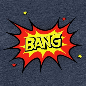 Bang like a Comicfan - Frauen Premium T-Shirt