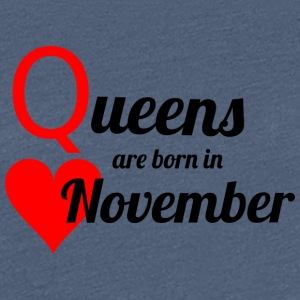 Queen november - Vrouwen Premium T-shirt