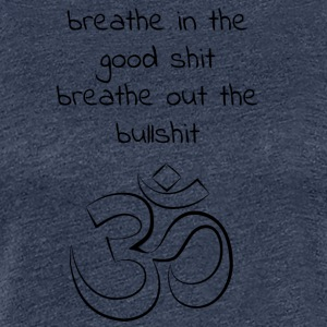 Yoga - Breathe in - Breathe out - Women's Premium T-Shirt
