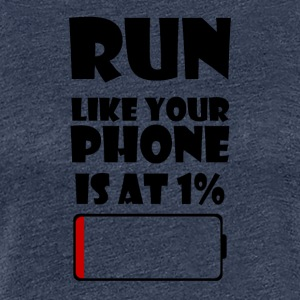 Run like your Phone is at 1% - Frauen Premium T-Shirt