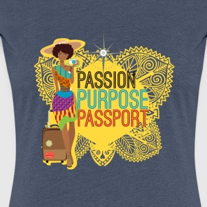 Passion, Purpose, Passport - Women's Premium T-Shirt
