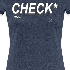 Poker Check Raise - Women's Premium T-Shirt