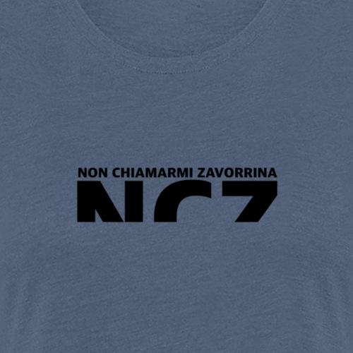 NCZ NON CHIAMARMI ZAVORRINA - Maglietta Premium da donna