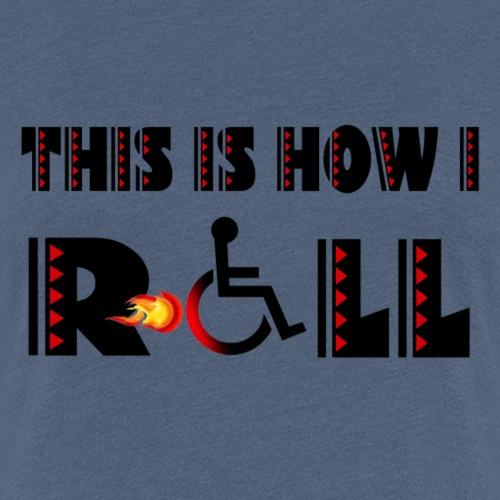 Zo rol ik met mijn rolstoel 004 - Vrouwen Premium T-shirt