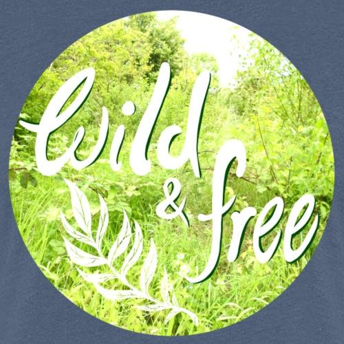 Wild&free - Frauen Premium T-Shirt