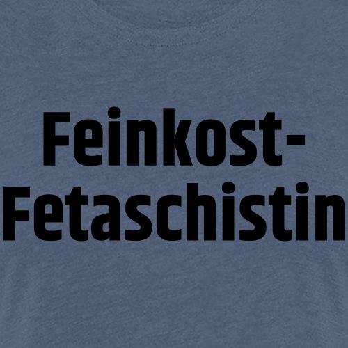 Feinkost-Fetaschistin - Frauen Premium T-Shirt