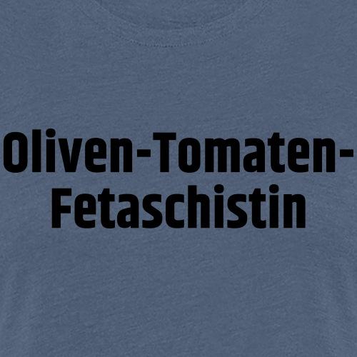 Oliven-Tomaten-Fetaschistin - Frauen Premium T-Shirt