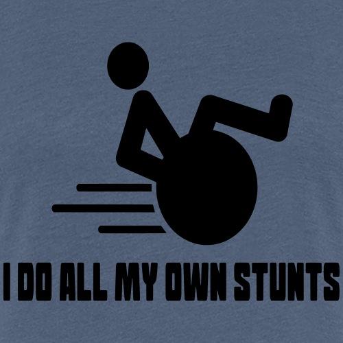 Ik doe alle stunts zelf in mijn rolstoel 017 - Vrouwen Premium T-shirt