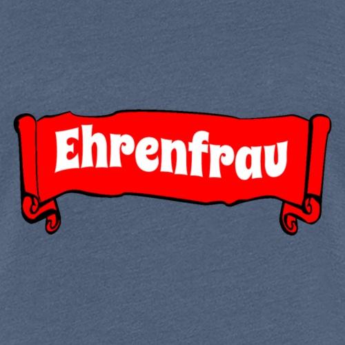 Ehrenfrau Banner - Frauen Premium T-Shirt