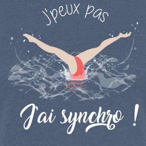 j'peux pas j'ai synchro ! - T-shirt Premium Femme