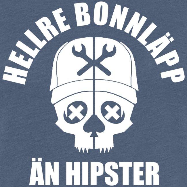 Hellre bonnläpp än hipster