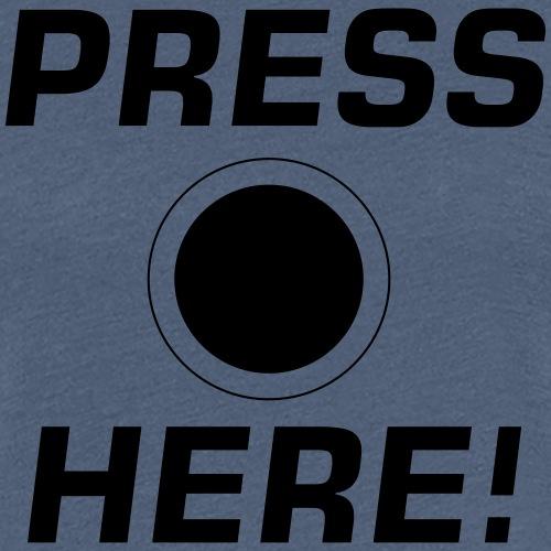 Press Here! - Women's Premium T-Shirt