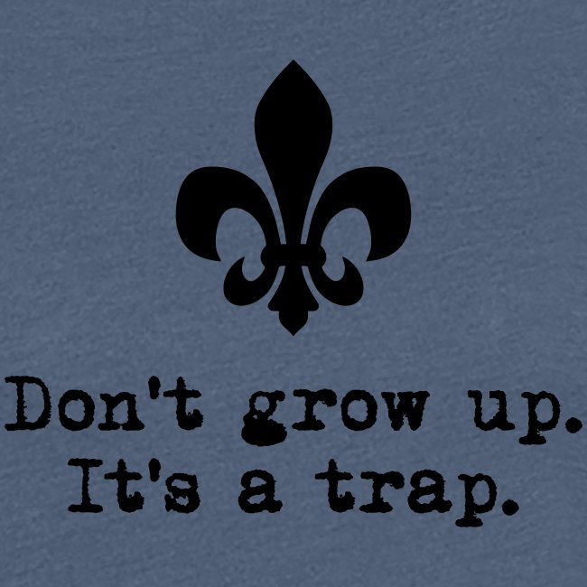 Don't grow up… mit Lilie Typewriter - Farbe frei