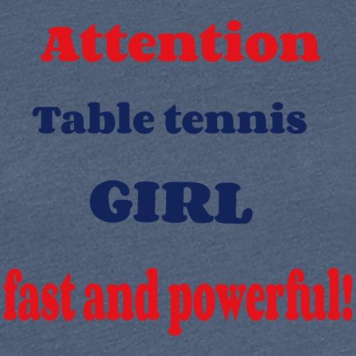 Tischtennis Girl schnell und kraftvoll - Frauen Premium T-Shirt