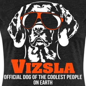 VIZSLA - official dog of the coolest people - Frauen Premium T-Shirt