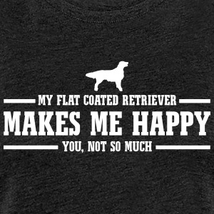 FLAT COATED RETRIEVER makes me happy - Frauen Premium T-Shirt