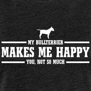 BULLTERRIER makes me happy - Frauen Premium T-Shirt