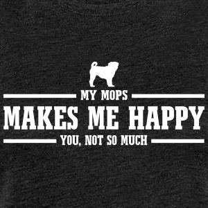 MOPS makes me happy - Women's Premium T-Shirt