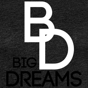 BIGDREAMS - Premium-T-shirt dam