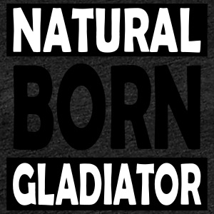 Natural_Born_Gladiator - Camiseta premium mujer
