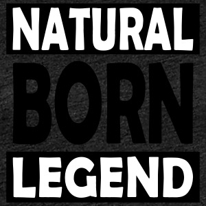 Natural Born Legend - T-shirt Premium Femme