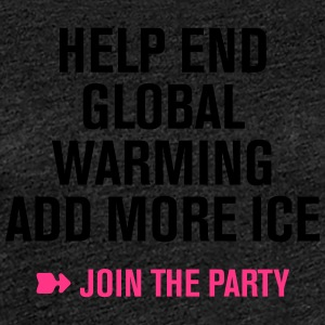 Stop Global Warming Cocktail Party Klimawandel Öko - Frauen Premium T-Shirt